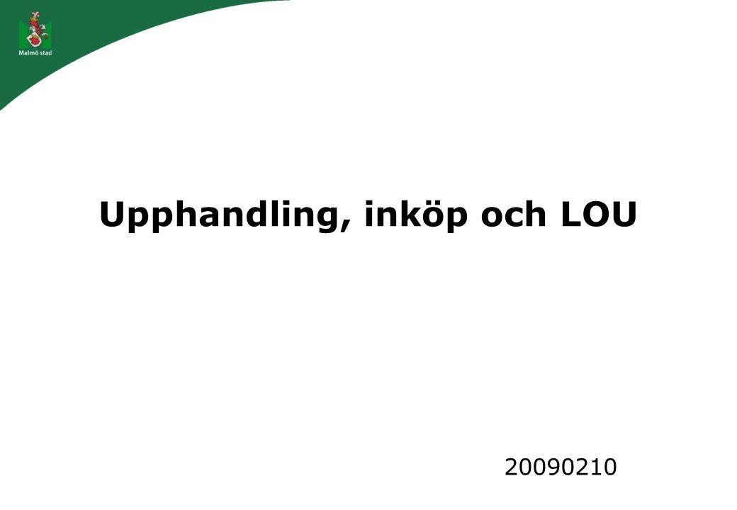 Upphandling, inköp och LOU 20090210