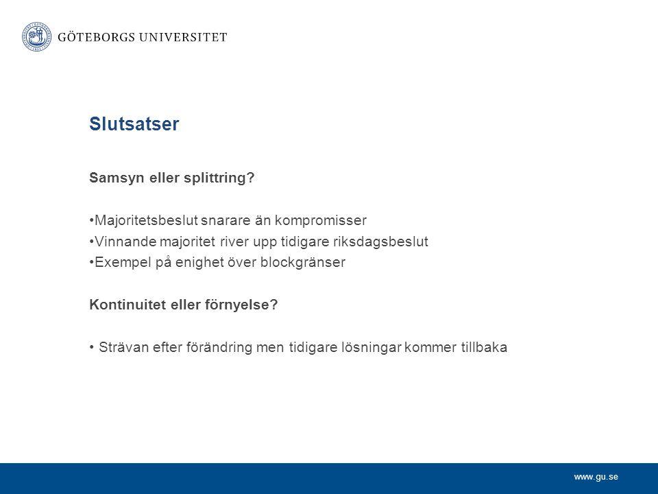 www.gu.se Slutsatser Samsyn eller splittring.