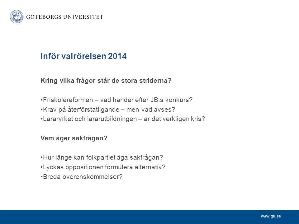 www.gu.se Inför valrörelsen 2014 Kring vilka frågor står de stora striderna.