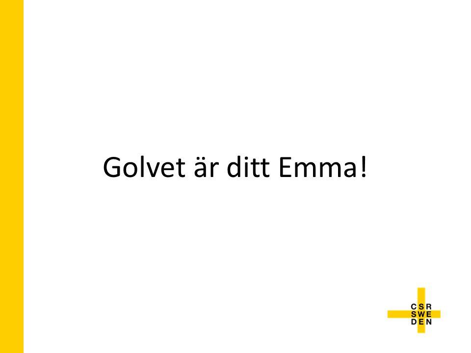 Golvet är ditt Emma!