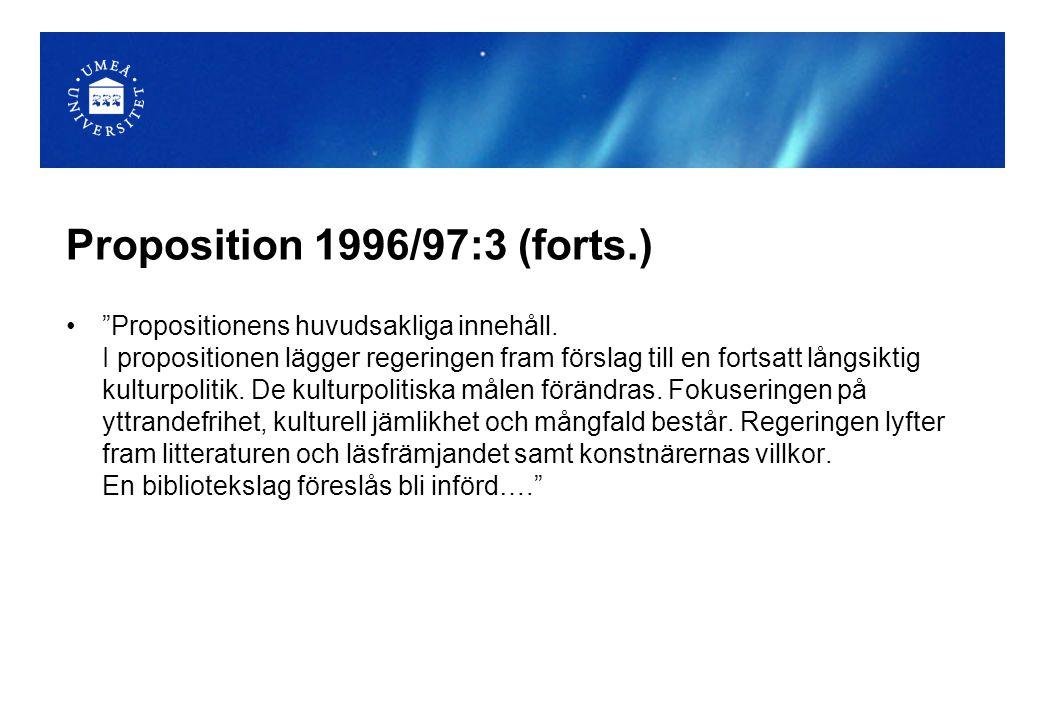"""Proposition 1996/97:3 (forts.) """"Propositionens huvudsakliga innehåll. I propositionen lägger regeringen fram förslag till en fortsatt långsiktig kultu"""