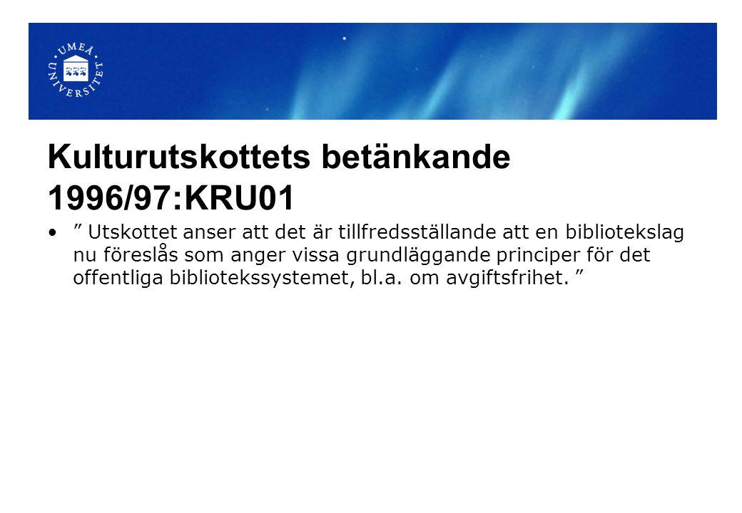 """Kulturutskottets betänkande 1996/97:KRU01 """" Utskottet anser att det är tillfredsställande att en bibliotekslag nu föreslås som anger vissa grundläggan"""