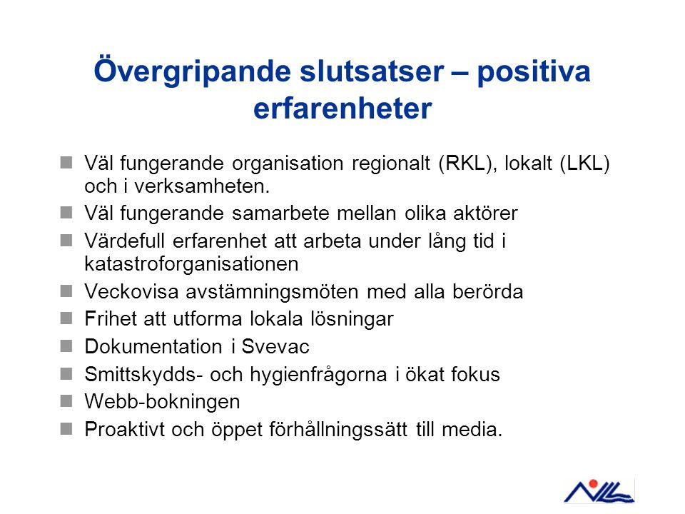 Övergripande slutsatser – positiva erfarenheter Väl fungerande organisation regionalt (RKL), lokalt (LKL) och i verksamheten. Väl fungerande samarbete
