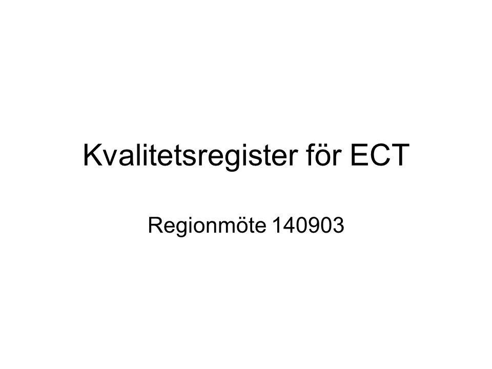 Kvalitetsregister för ECT Regionmöte 140903