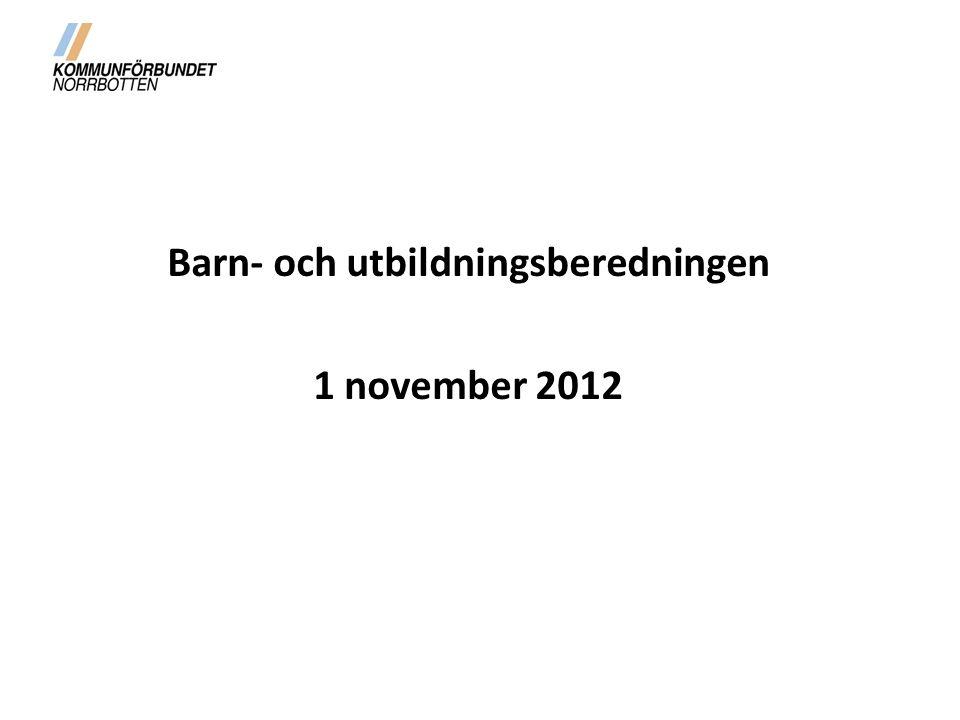 Barn- och utbildningsberedningen 1 november 2012