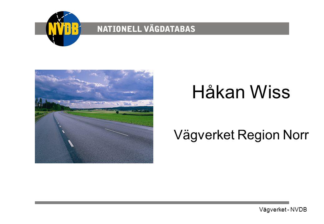 Vägverket - NVDB Håkan Wiss Vägverket Region Norr
