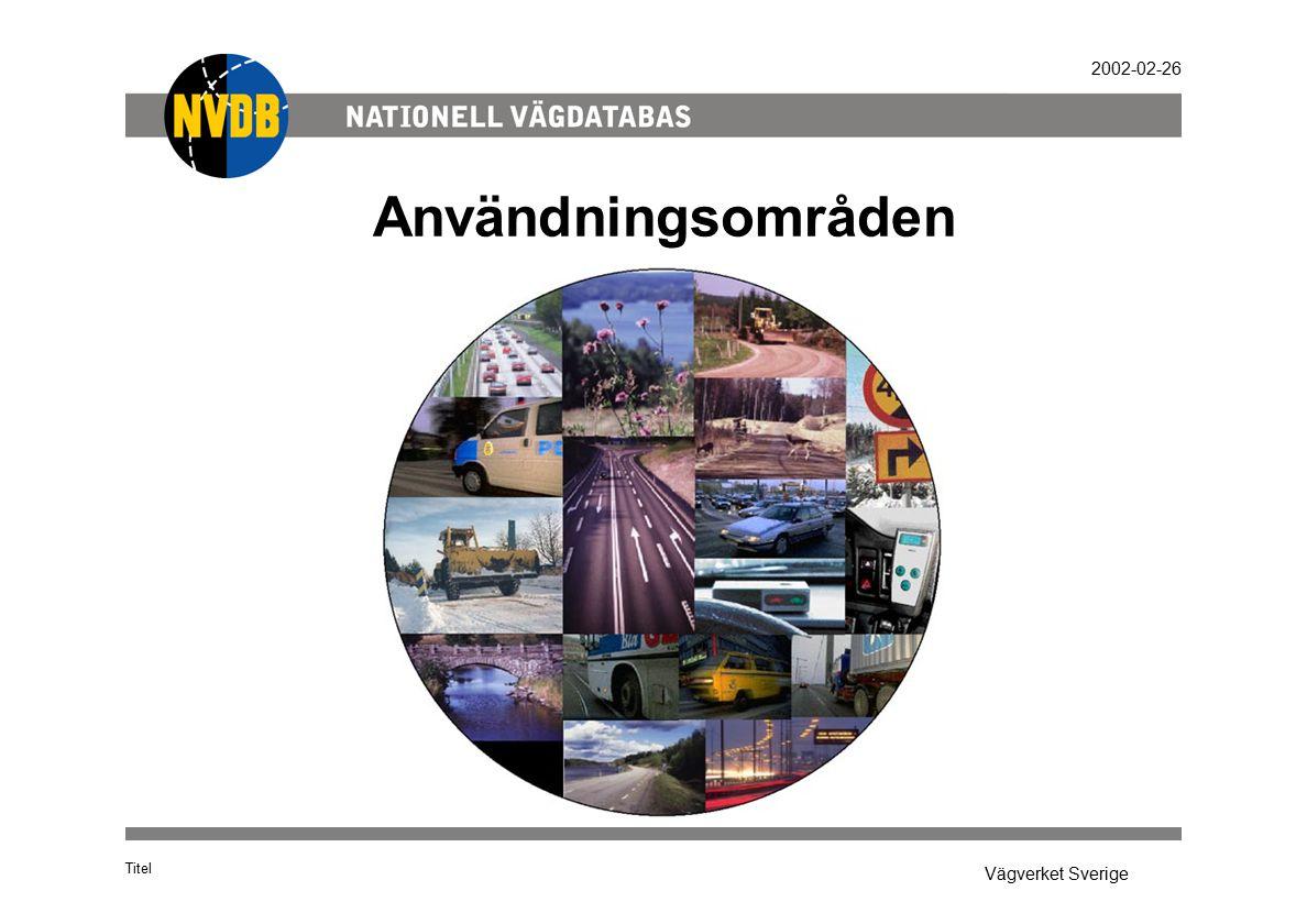 Vägverket Sverige 2002-02-26 Användningsområden Titel