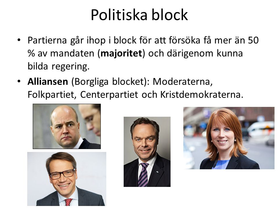 Politiska block Partierna går ihop i block för att försöka få mer än 50 % av mandaten (majoritet) och därigenom kunna bilda regering.