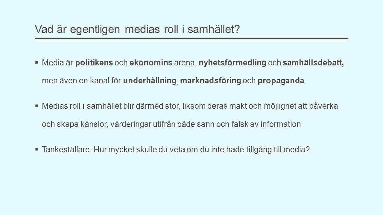 Demokrati och fria media  Massmedia och kommunikation ger människorna en insyn i samhället, och skapar möjligheten att diskutera, kritisera och påverka  I Sverige, liksom många andra länder, är vår rätt att använda medier garanterad i lagstiftningen: Tryckfrihetsförordningen och Yttrandefrihetsgrundlagen  Den svenska statsmakten har även garanterat en plats i media för seriös nyhetsbevakning och samhällsdebatt, under demokratisk kontroll.