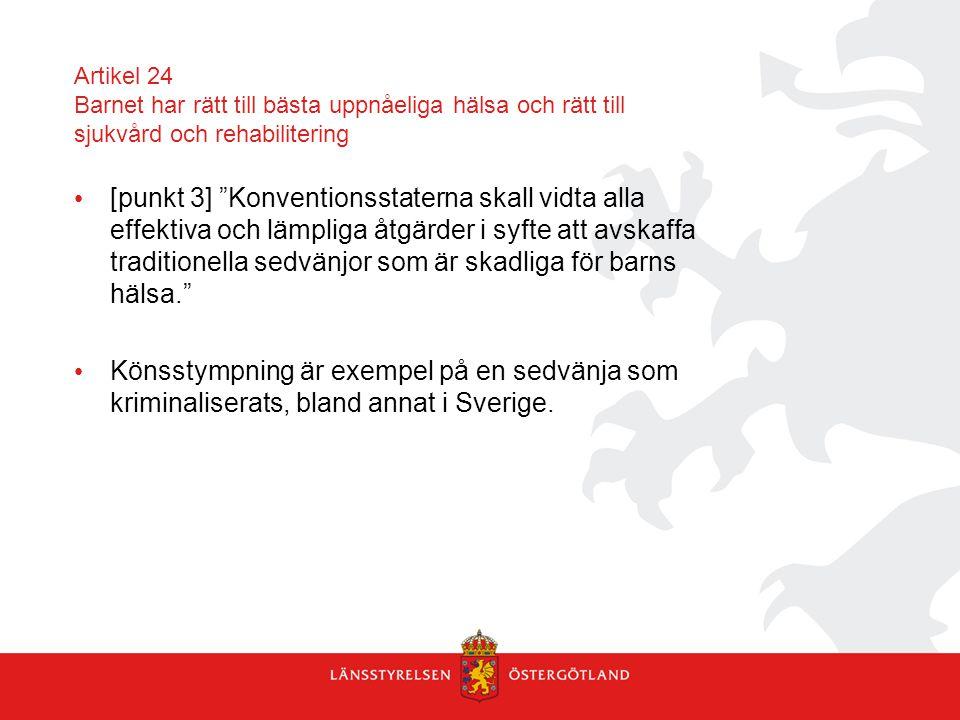"""Artikel 24 Barnet har rätt till bästa uppnåeliga hälsa och rätt till sjukvård och rehabilitering [punkt 3] """"Konventionsstaterna skall vidta alla effek"""
