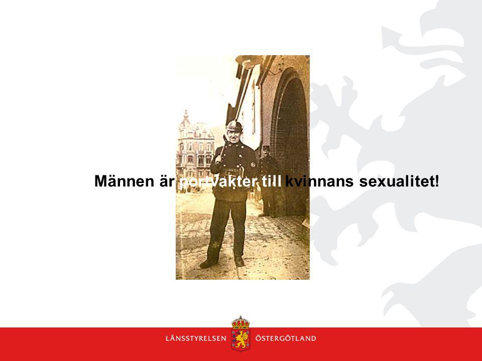 Männen är portvakter till kvinnans sexualitet!