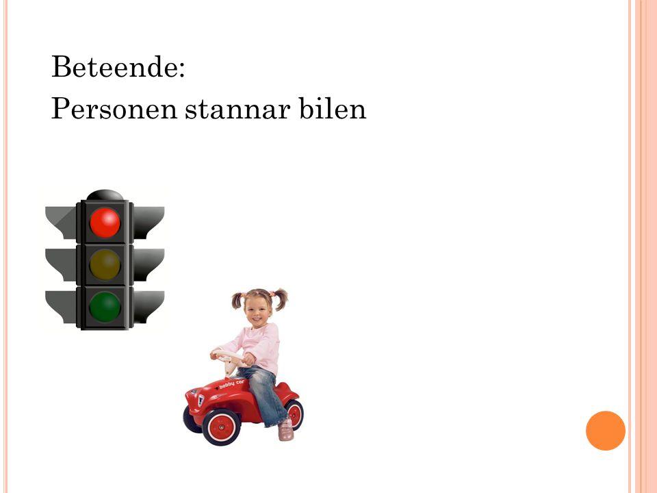 Beteende: Personen stannar bilen