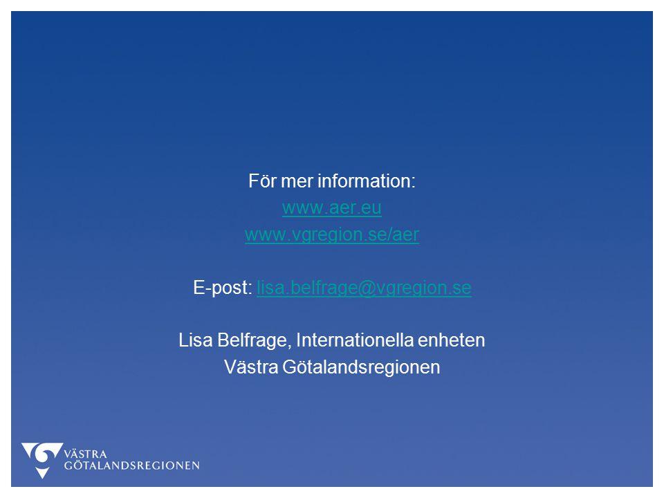För mer information: www.aer.eu www.vgregion.se/aer E-post: lisa.belfrage@vgregion.selisa.belfrage@vgregion.se Lisa Belfrage, Internationella enheten Västra Götalandsregionen