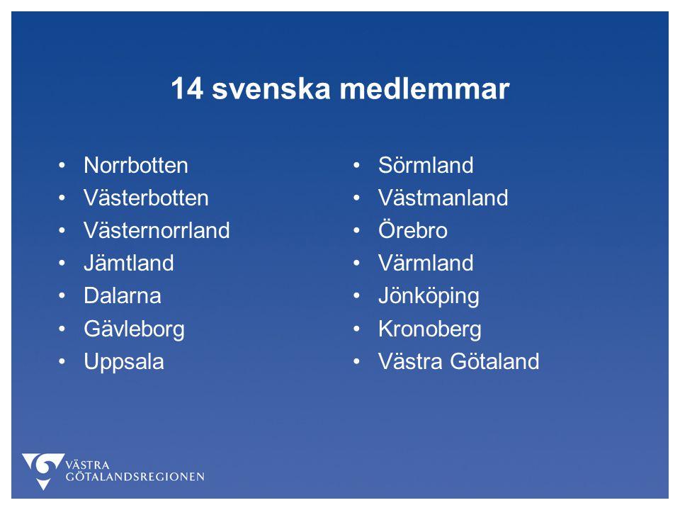 14 svenska medlemmar Norrbotten Västerbotten Västernorrland Jämtland Dalarna Gävleborg Uppsala Sörmland Västmanland Örebro Värmland Jönköping Kronoberg Västra Götaland