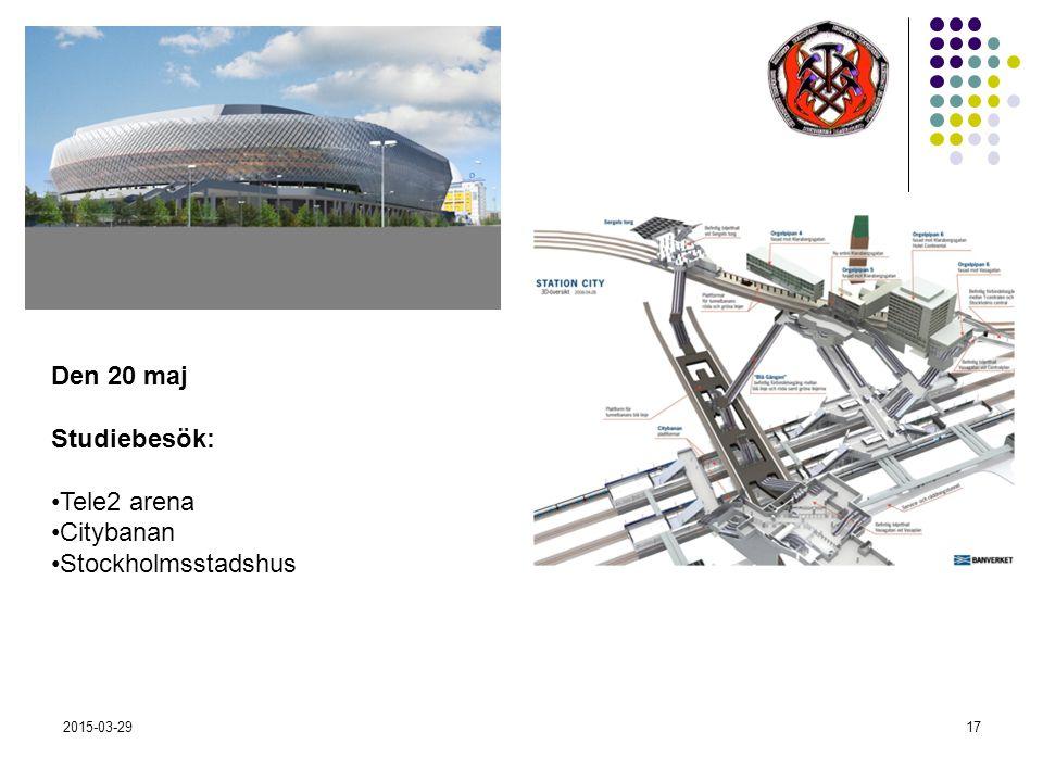 2015-03-2917 Den 20 maj Studiebesök: Tele2 arena Citybanan Stockholmsstadshus