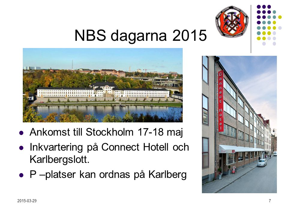 2015-03-297 NBS dagarna 2015 Ankomst till Stockholm 17-18 maj Inkvartering på Connect Hotell och Karlbergslott.