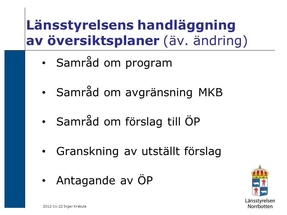 2012-11-22 Inger Krekula Länsstyrelsens handläggning av översiktsplaner (äv.