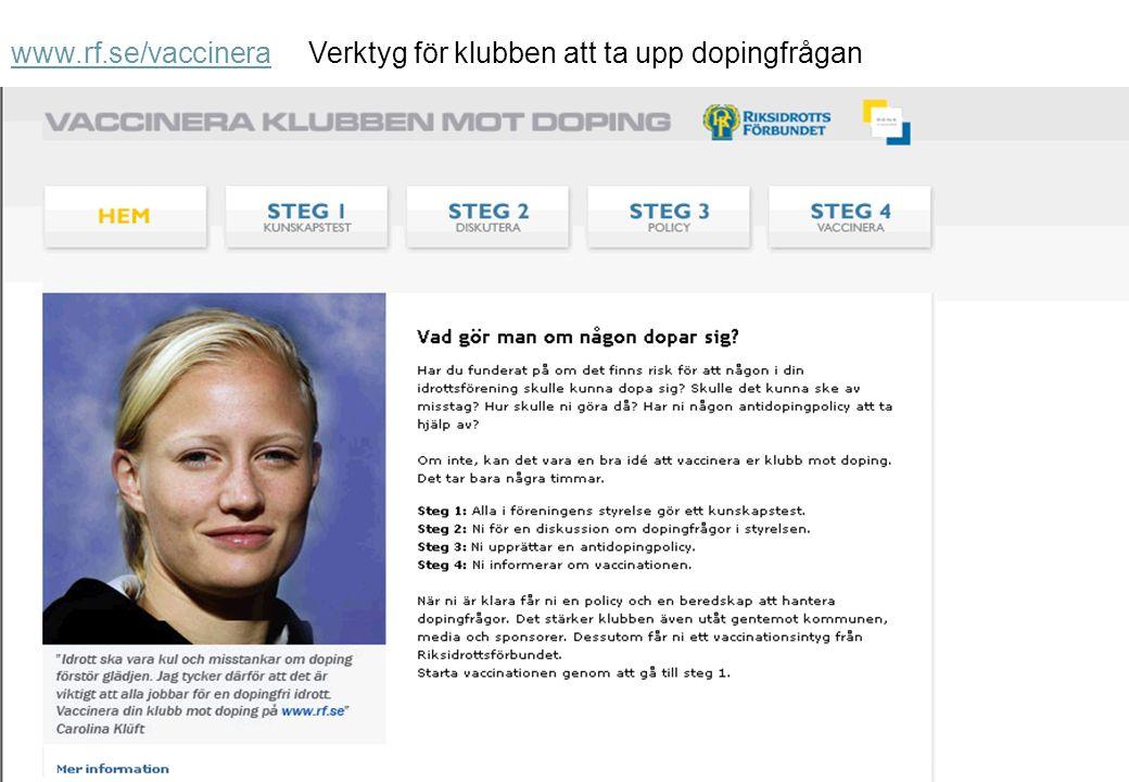 www.rf.se/vaccinerawww.rf.se/vaccinera Verktyg för klubben att ta upp dopingfrågan