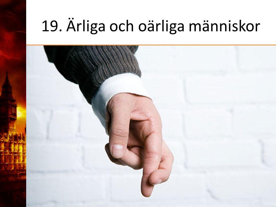 19. Ärliga och oärliga människor