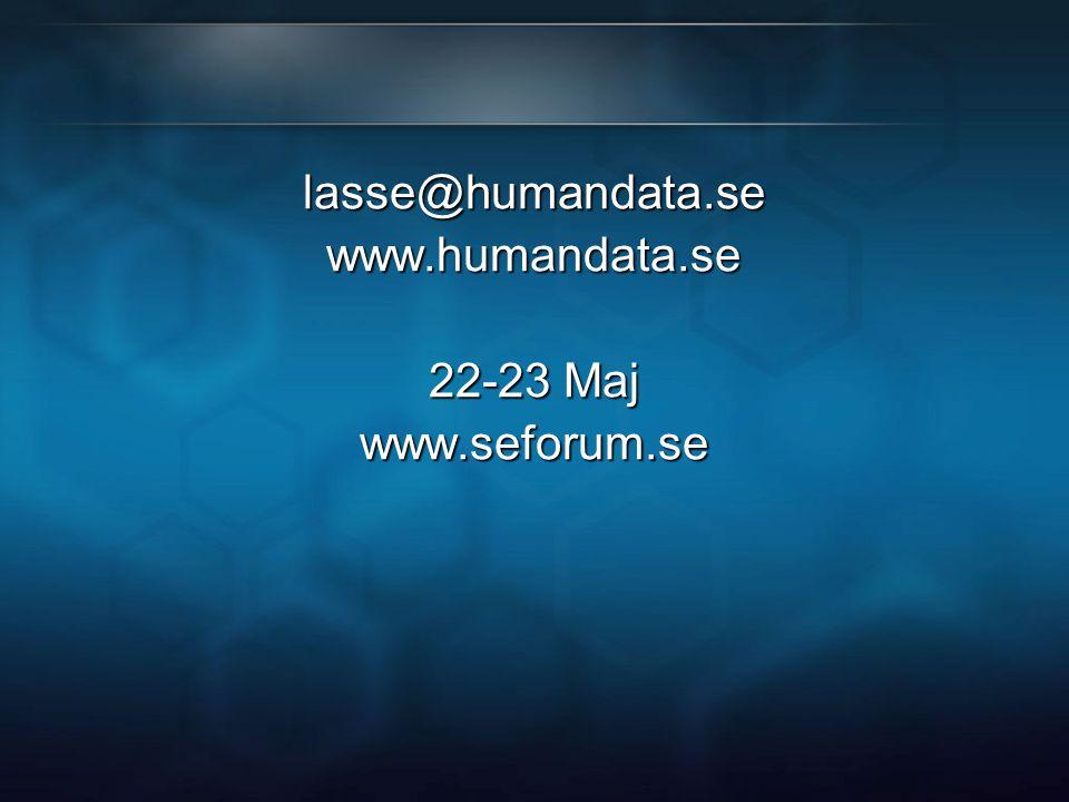 lasse@humandata.sewww.humandata.se 22-23 Maj www.seforum.se
