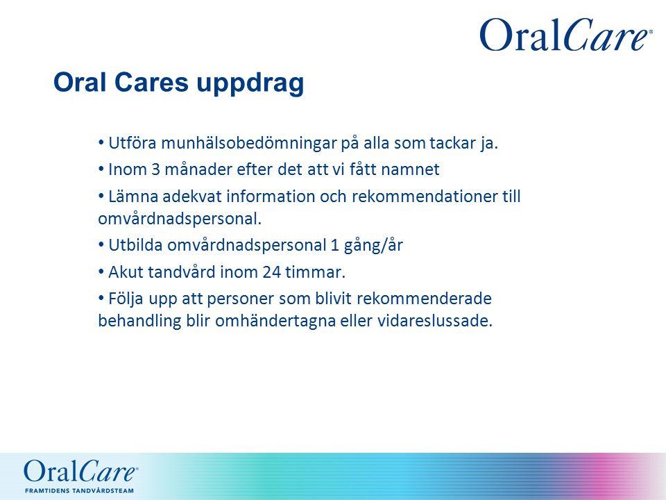 Oral Cares uppdrag Utföra munhälsobedömningar på alla som tackar ja.