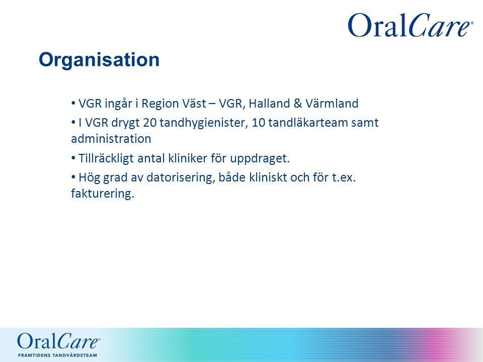 Organisation VGR ingår i Region Väst – VGR, Halland & Värmland I VGR drygt 20 tandhygienister, 10 tandläkarteam samt administration Tillräckligt antal kliniker för uppdraget.