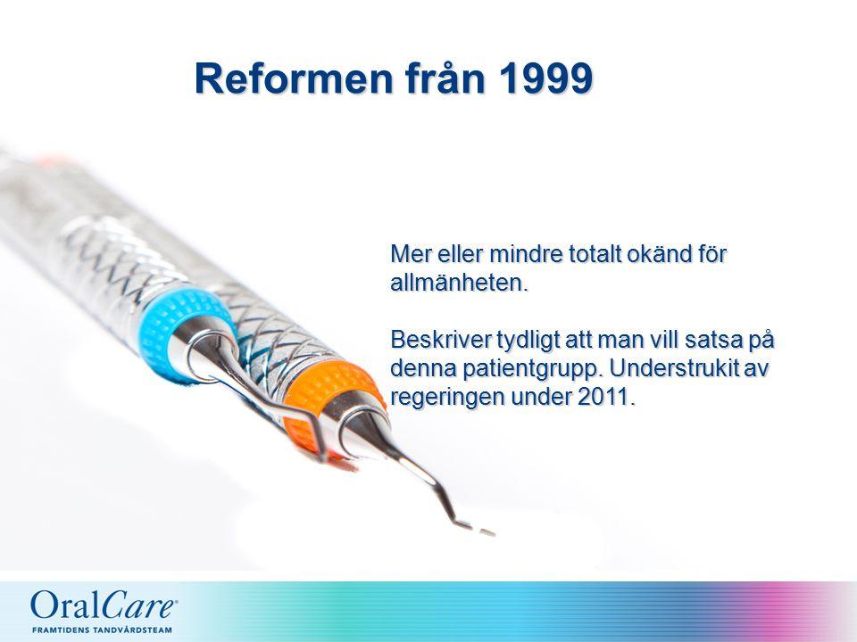 Reformen från 1999 Mer eller mindre totalt okänd för allmänheten.