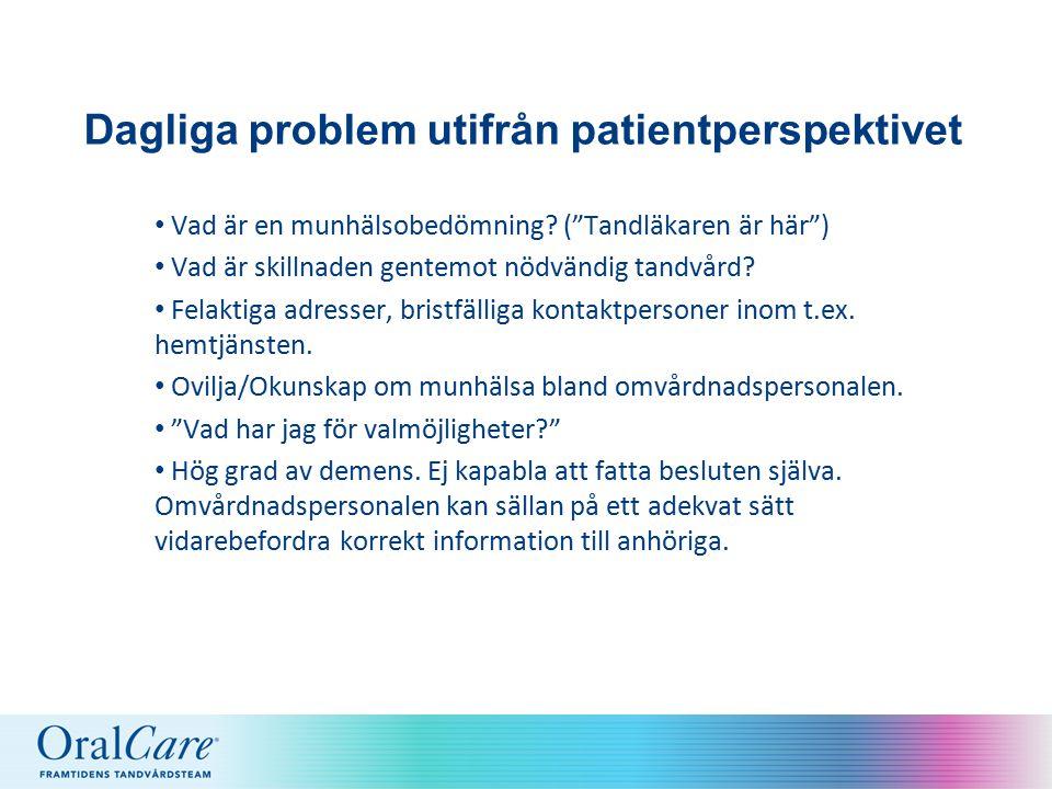 Dagliga problem utifrån patientperspektivet Vad är en munhälsobedömning.