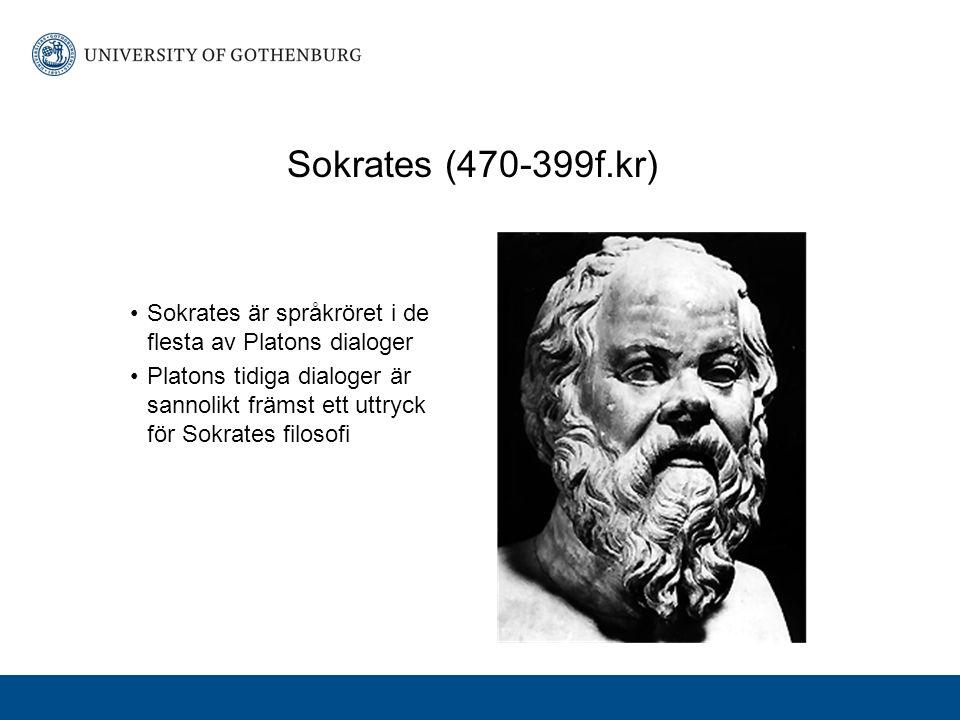 Sokrates är språkröret i de flesta av Platons dialoger Platons tidiga dialoger är sannolikt främst ett uttryck för Sokrates filosofi Sokrates (470-399f.kr)