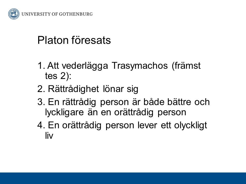 Platon föresats 1.Att vederlägga Trasymachos (främst tes 2): 2.