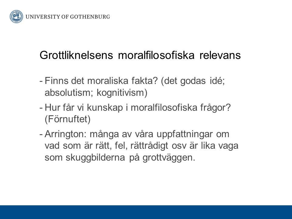 Grottliknelsens moralfilosofiska relevans -Finns det moraliska fakta.