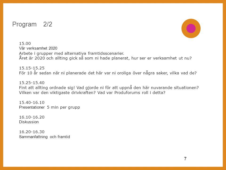 8 Anki Hellberg-Sågfors projektchef, Produforum anki.hellberg@produforum.fi tfn +358 (0)40 725 2495 Tack.