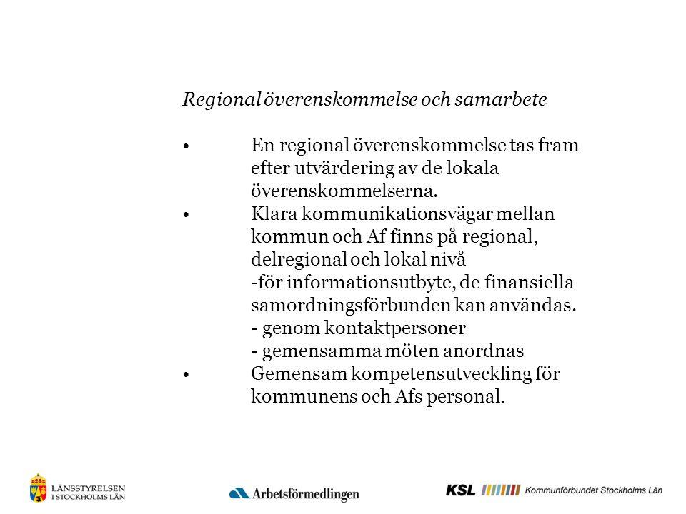 Regional överenskommelse och samarbete En regional överenskommelse tas fram efter utvärdering av de lokala överenskommelserna.