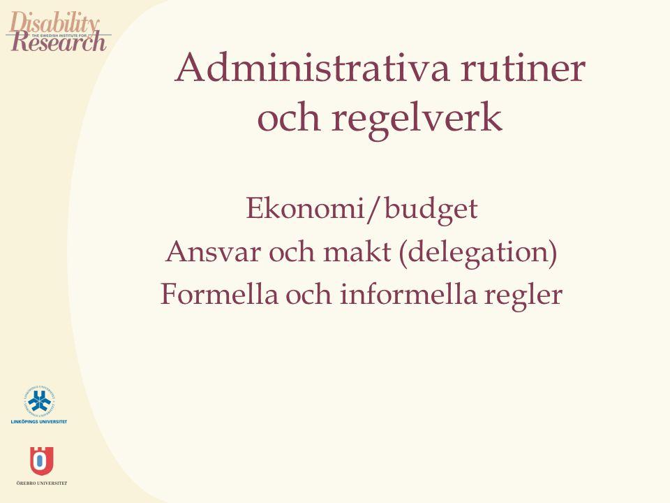 Administrativa rutiner och regelverk Ekonomi/budget Ansvar och makt (delegation) Formella och informella regler