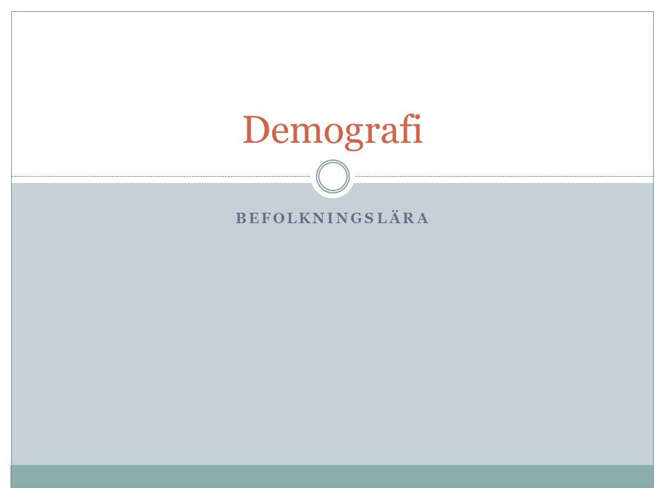 BEFOLKNINGSLÄRA Demografi