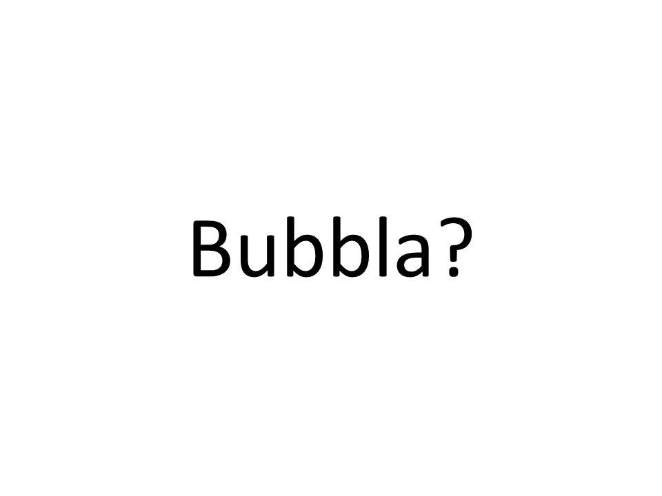 Bubbla?