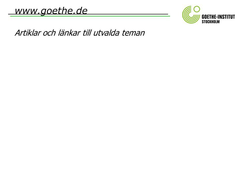 Artiklar och länkar till utvalda teman www.goethe.de