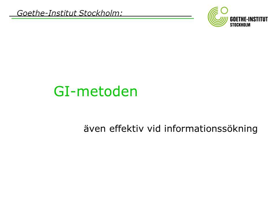 Goethe-Institut Stockholm: GI-metoden även effektiv vid informationssökning