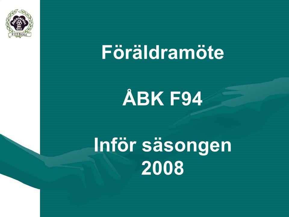 Föräldramöte ÅBK F94 Inför säsongen 2008