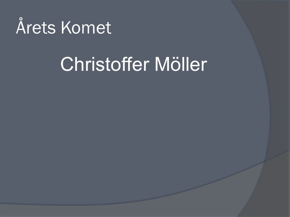 Årets Komet Christoffer Möller