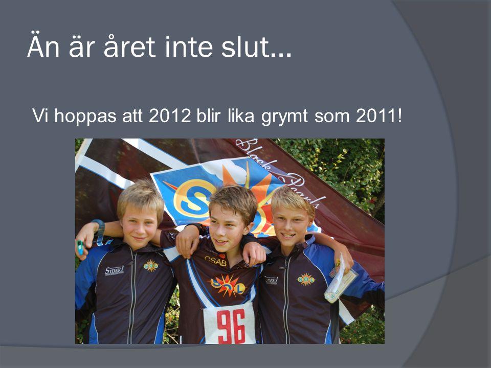 Än är året inte slut… Vi hoppas att 2012 blir lika grymt som 2011!