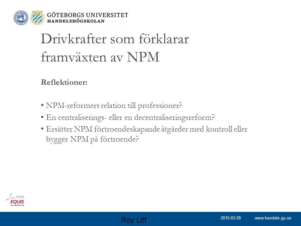www.handels.gu.se Drivkrafter som förklarar framväxten av NPM Reflektioner: NPM-reformers relation till professioner? En centraliserings- eller en dec