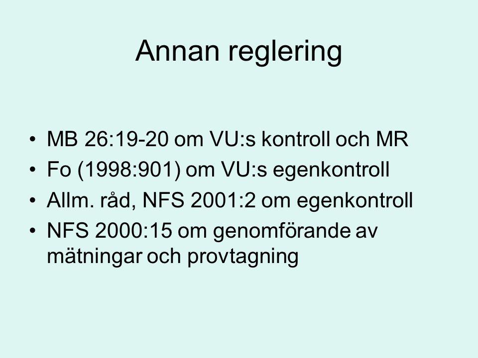 Annan reglering MB 26:19-20 om VU:s kontroll och MR Fo (1998:901) om VU:s egenkontroll Allm. råd, NFS 2001:2 om egenkontroll NFS 2000:15 om genomföran