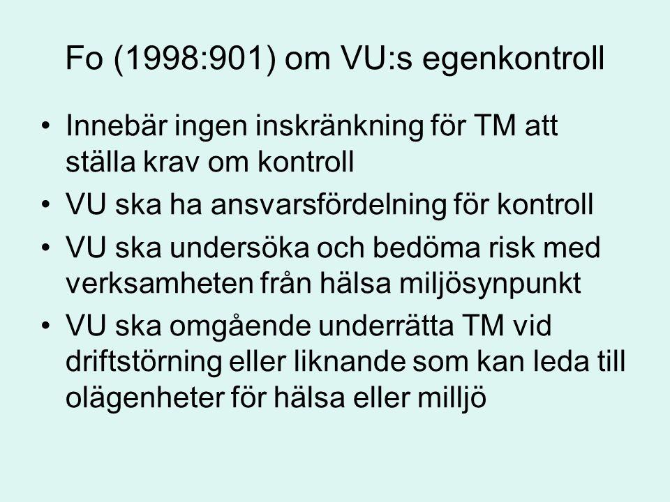 Fo (1998:901) om VU:s egenkontroll Innebär ingen inskränkning för TM att ställa krav om kontroll VU ska ha ansvarsfördelning för kontroll VU ska under