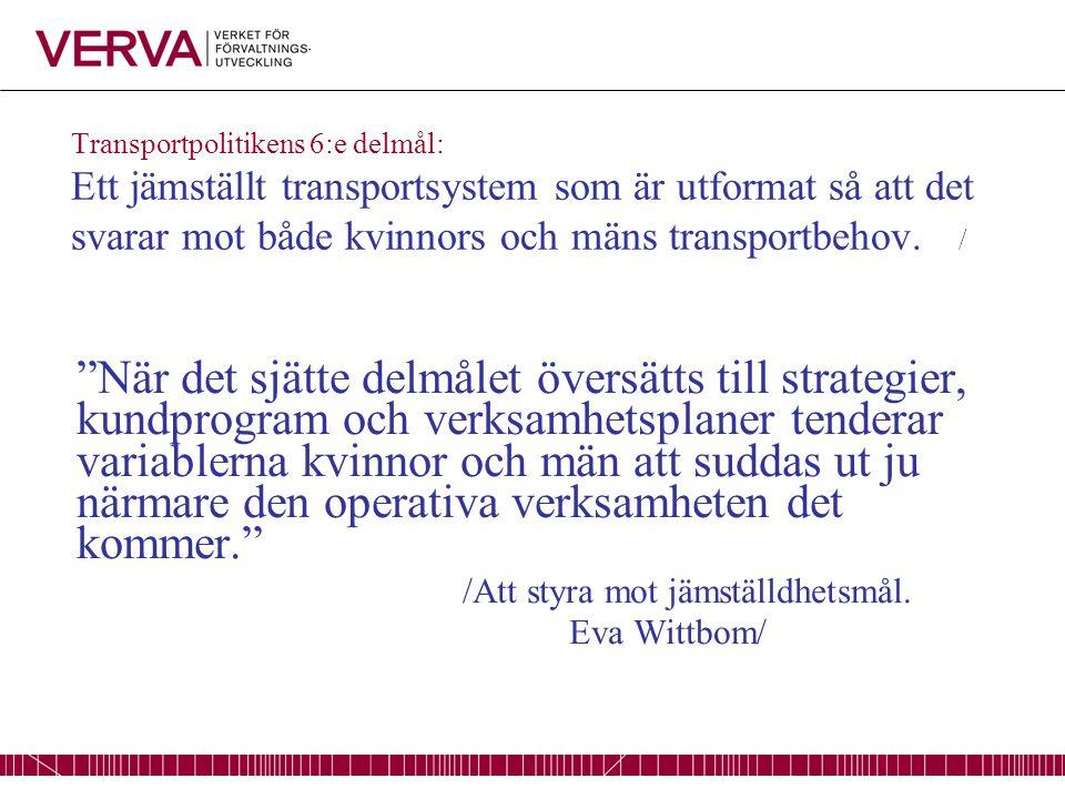 Transportpolitikens 6:e delmål: Ett jämställt transportsystem som är utformat så att det svarar mot både kvinnors och mäns transportbehov.
