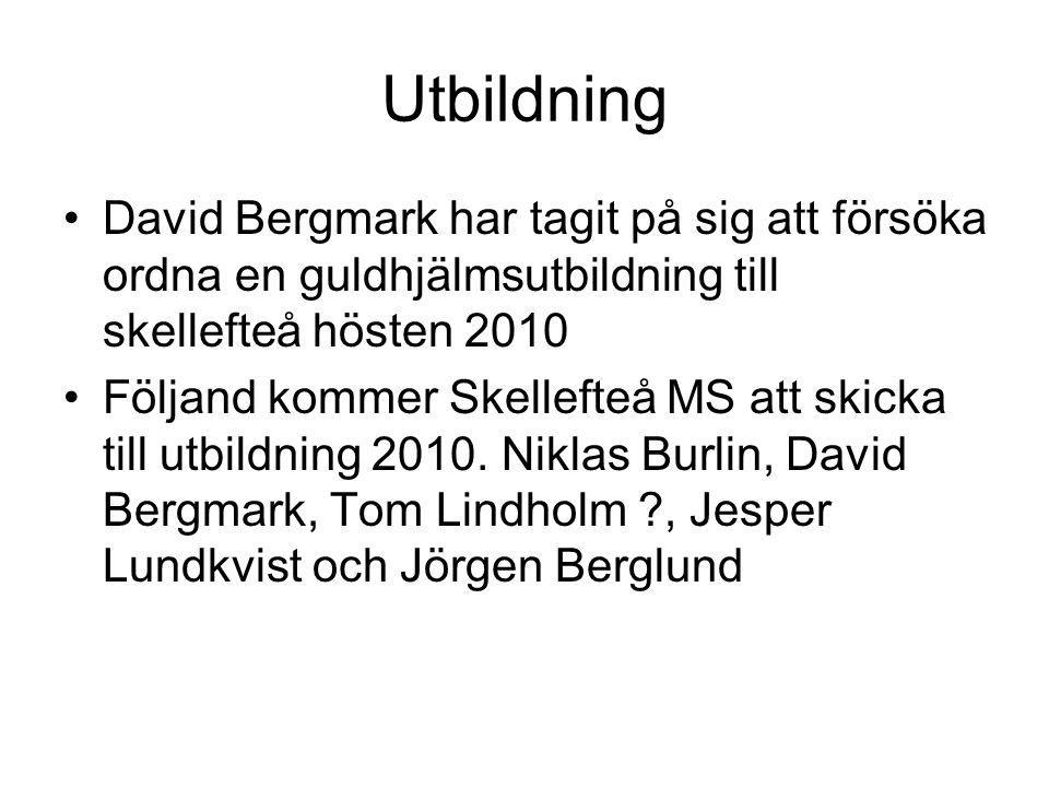 Utbildning David Bergmark har tagit på sig att försöka ordna en guldhjälmsutbildning till skellefteå hösten 2010 Följand kommer Skellefteå MS att skicka till utbildning 2010.