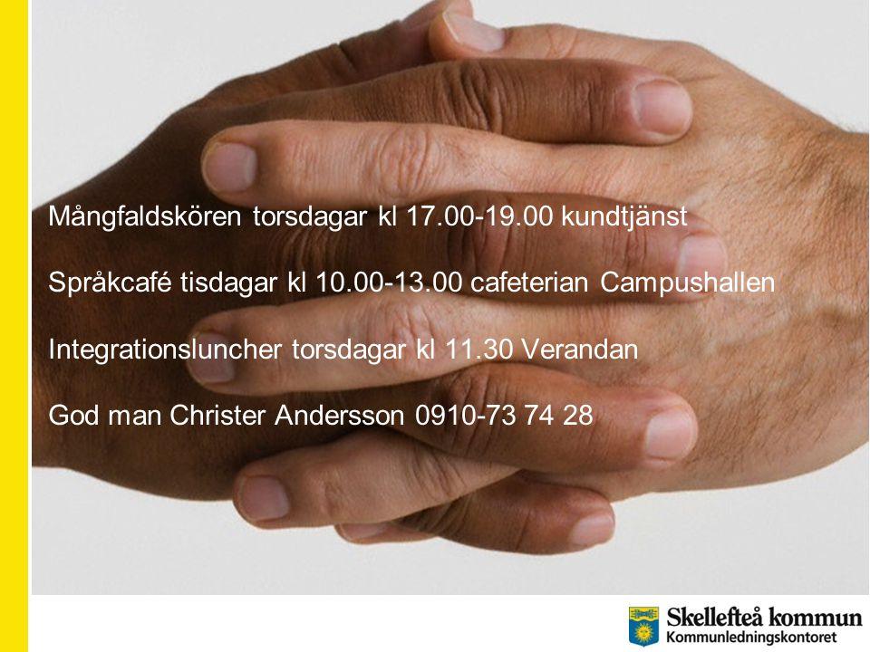 Mångfaldskören torsdagar kl 17.00-19.00 kundtjänst Språkcafé tisdagar kl 10.00-13.00 cafeterian Campushallen Integrationsluncher torsdagar kl 11.30 Ve