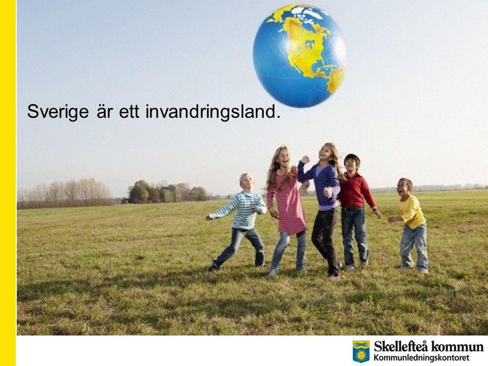 Sverige är ett invandringsland.