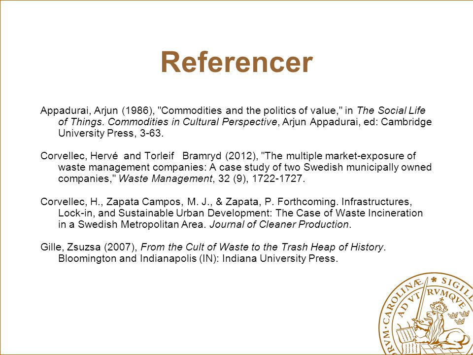 Referencer Appadurai, Arjun (1986), Commodities and the politics of value, in The Social Life of Things.