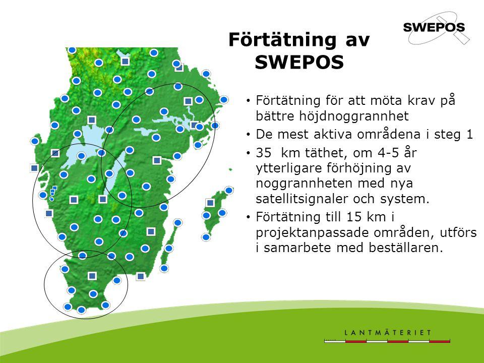Förtätning av SWEPOS Förtätning för att möta krav på bättre höjdnoggrannhet De mest aktiva områdena i steg 1 35 km täthet, om 4-5 år ytterligare förhö